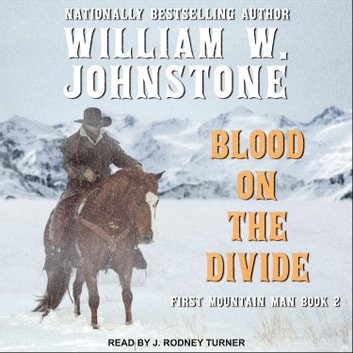 Blood on the Divide audiobook by William W. Johnstone