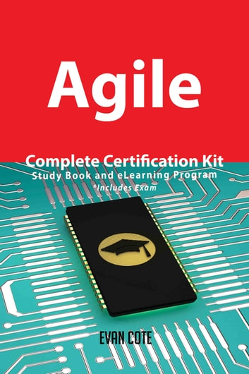 Agile Complete Certification Kit - Study Book and eLearning Program ebook by Evan Cote
