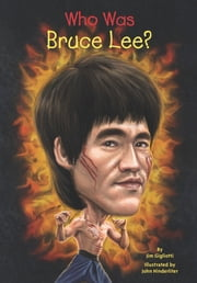 Who Was Bruce Lee? ebook by Jim Gigliotti,John Hinderliter,Nancy Harrison