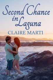 Second Chance in Laguna ebook by Claire Marti