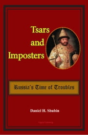 Tsars and Imposters: Russia's Time of Troubles ebook by Daniel H.  Shubin