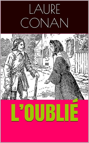 L'oublié eBook by Laure Conan