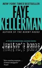 Jupiter's Bones - A Decker/Lazarus Novel ebook by Faye Kellerman