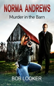 Norma Andrews Murder in the Barn ebook by Bob Looker