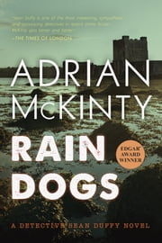 Rain Dogs - A Detective Sean Duffy Novel ebook by Adrian McKinty