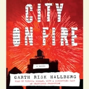 City on Fire - A novel audiobook by Garth Risk Hallberg