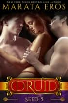 The Druid Series 5: Seed ebook by Marata Eros