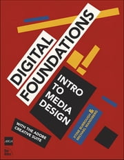 Digital Foundations - Intro to Media Design with the Adobe Creative Suite ebook by xtine burrough,Michael Mandiberg