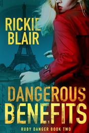Dangerous Benefits ebook by Rickie Blair