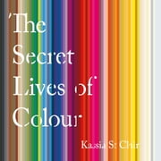 The Secret Lives of Colour audiobook by Kassia St Clair
