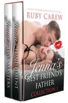 Jenna's Best Friend's Father, Collection 1 - Daddy Menage Erotic Romance ebook by Ruby Carew, Opal Carew