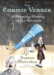 The Cosmic Verses - A Rhyming History of the Universe ebook by James Muirden,David Eccles