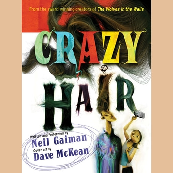 Crazy Hair audiobook by Neil Gaiman