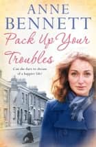 Pack Up Your Troubles ebook by Anne Bennett