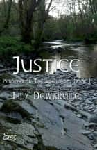 Justice: Book I, Pendyffryn: The Inheritors ebook by Lily Dewaruile