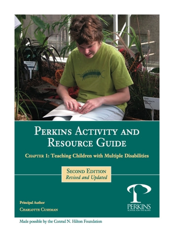 Perkins Activity and Resource Guide Chapter 1 -Teaching Children With Multiple Disabilities: An Overview ebook by Charlotte Cushman