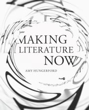 Making Literature Now ebook by Amy Hungerford