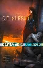 Heart of Stone (The Negotiator, Book 1) eBook by C.E. Murphy