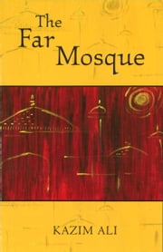 The Far Mosque ebook by Kazim Ali