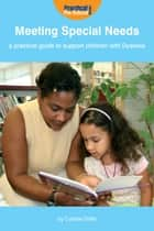 Meeting Special Needs: A practical guide to support children with Dyslexia ebook by Collette Drifte