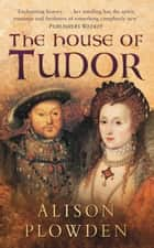House of Tudor ebook by