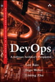 DevOps - A Software Architect's Perspective ebook by Len Bass,Ingo Weber,Liming Zhu