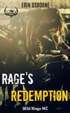 Rage's Redemption - Wild Kings MC, #7 ebook by Erin Osborne