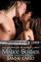 Malice Striker ebook by Jianne Carlo