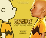 Peanuts: A Tribute to Charles M. Schulz ebook by Mike Allred,Art Baltazar,Paige Braddock,Megan Brennan,Frank Cammuso,Derek Charm,Colleen Coover,Evan Dorkin,Chunna Clugston Flores,Julie Fujii,Shaenon K. Garrity,Melanie Gillman,Zac Gorman,Jimmy Gownley,Matt Groening,Dan Hipp,Keith Knight,Mike Kunkel,Roger Langridge,Jeff Lemire,Jonathan Lemon,Patrick McDonnell,Tony Millionaire,Caleb Monroe,Terry Moore,Nguyen,Molly Ostertag,Lincoln Peirce,Paul Pope,Hilary Price,Liz Prince,Stan Sakai,Chris Schweizer,Ryan Sook,Jeremy Sorese,Raina Telgemeier,Richard Thompson,Tom Tomorrow,Lucas Turnbloom,Jen Wang