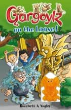 Gargoylz on the Loose! ebook by Jan Burchett, Sara Vogler