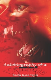 Autobiography of a Vampire ebook by Taylor, Emma Jayne