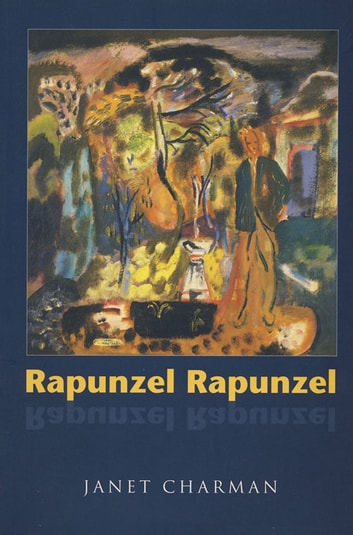 Rapunzel, Rapunzel - Poems by Janet Charman ebook by Janet Charman