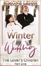 Winter Wedding - The Lover's Children, #1 ebook by Simone Leigh