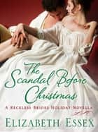The Scandal Before Christmas ebook by Elizabeth Essex