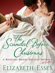 The Scandal Before Christmas - A Holiday Novella ebook by Elizabeth Essex
