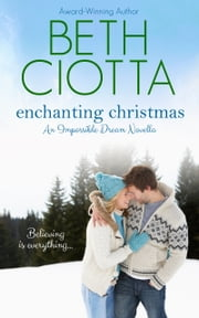 Enchanting Christmas (Impossible Dream, Book 2) ebook by Beth Ciotta
