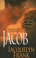 Jacob ebook by Jacquelyn Frank