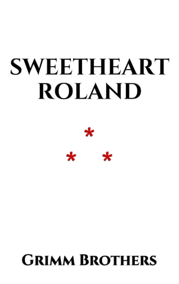 Sweetheart Roland ebook by Grimm Brothers