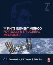 The Finite Element Method for Solid and Structural Mechanics ebook by Olek C Zienkiewicz,Robert L Taylor
