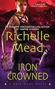 Iron Crowned ebook by Richelle Mead