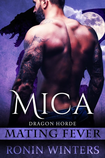 Mica: Mating Fever - Dragon Horde, #1 ebook by Ronin Winters