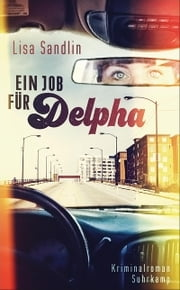 Ein Job für Delpha - Kriminalroman ebook by Lisa Sandlin, Andrea Stumpf