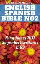 English Spanish Bible No2 - King James 1611 - Sagradas Escrituras 1569 ebook by TruthBeTold Ministry, Joern Andre Halseth, King James