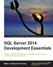 SQL Server 2014 Development Essentials ebook by Basit A. Masood-Al-Farooq