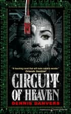 Circuit of Heaven ebook by Dennis Danvers