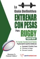 La guía definitiva - Entrenar con pesas para rugby ebook by Rob Price