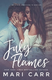 July Flames ebook by Mari Carr