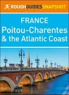 Poitou-Charentes and the Atlantic Coast (Rough Guides Snapshot France) ebook by Rough Guides