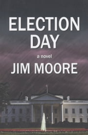 Election Day ebook by Jim Moore