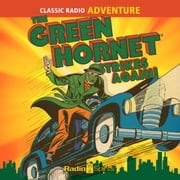 The Green Hornet - The Green Hornet Strikes Again audiobook by